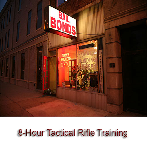 Bail Bonds: Tactical Rifle Training Course