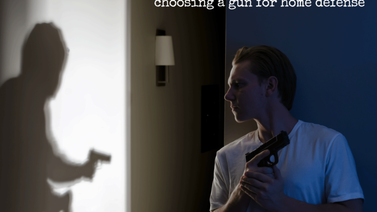 How to Choose a Home Defense Firearm by Pros & Cons